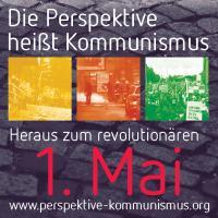 Die Perspektive heißt Kommunismus