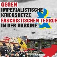 Gegen imperialistische Kriegshetze & faschistischen Terror in der Ukraine!