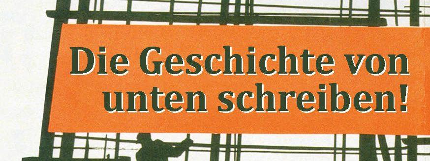 Broschüre: Die Geschichte von unten schreiben!