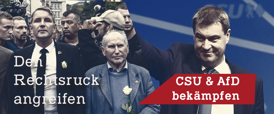 Den Rechtsruck angreifen – CSU & AfD bekämpfen – Gemeinsam in die revolutionäre Offensive